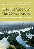 Der Kampf um die Donauauen: Erfolge und Niederlagen der Naturschutzbewegung