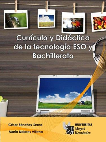 Currículo y Didáctica de la Tecnología ESO y Bachillerato