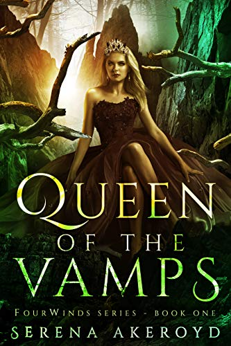 Queen of the Vamps: (A Paranormal Why Choose Novel) (FourWinds Series Book 1) (English Edition)