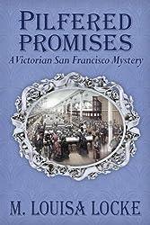 Pilfered Promises: A Victorian San Francisco Mystery (Victorian San Francisco Mysteries) (Volume 5) by M. Louisa Locke (2016-07-22)
