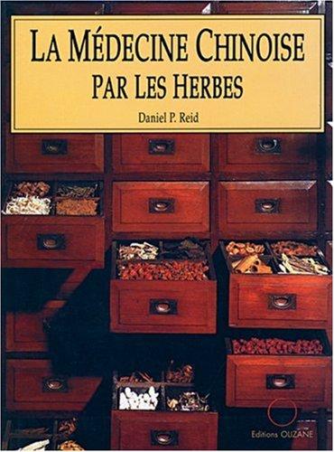 La médecine chinoise par les herbes par Reid