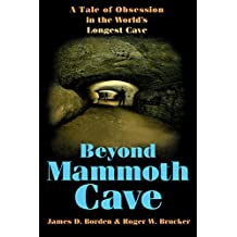 Beyond Mammoth Cave: A Tale of Obsession in the World's Longest Cave (English Edition)