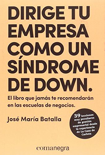 Dirige tu empresa como un síndrome de down por José María Batalla Escrivà