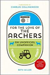 For the Love of The Archers: An Unofficial Companion Hardcover