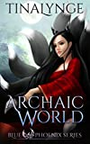 Archaic World (Blue Phoenix Book 7)