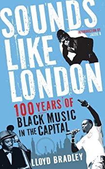 Sounds Like London: 100 Years of Black Music in the Capital par [Bradley, Lloyd]