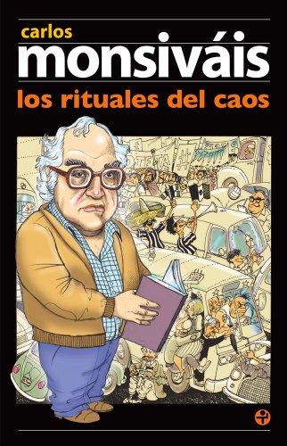 Los rituales del caos (Biblioteca Era / Era Library) por Carlos Monsiváis
