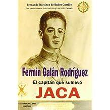 Fermin Galan Rodriguez - El Capitan Que Sublevo Jaca (Historia Delsan)