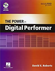 The Power in Digital Performer (Quick Pro Guides) (Guick Pro Guides) by David E. Roberts (2012-11-01)