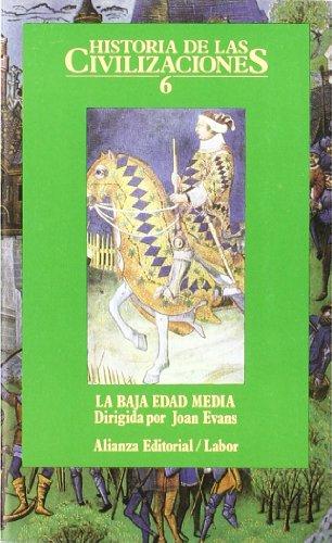 Historia de las civilizaciones. 6: La Baja Edad Media (El Libro De Bolsillo (Lb))