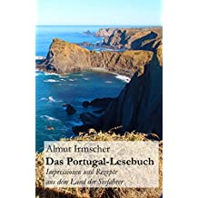 Das Portugal-Lesebuch: Impressionen und Rezepte aus dem Land der Seefahrer