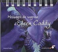 Messages de sagesse d'Eileen Caddy par Eileen Caddy