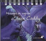 Messages de sagesse d'Eileen Caddy