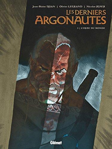 Les Derniers Argonautes - Tome 03: L'Orbe du monde