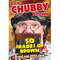 Roy Chubby Brown : 50 Shades of Brown