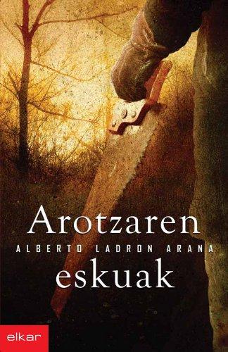 Arotzaren eskuak (Literatura) por Alberto Ladron Arana