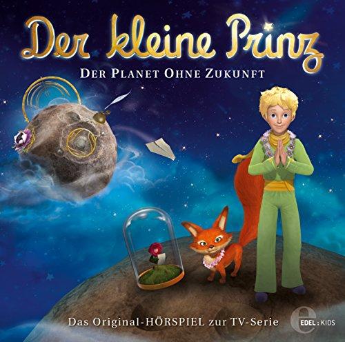 Der kleine Prinz - Original-Hörspiel, Vol.21: Der Planet ohne Zukunft