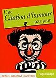 Telecharger Livres Une citation d humour par jour 2014 (PDF,EPUB,MOBI) gratuits en Francaise