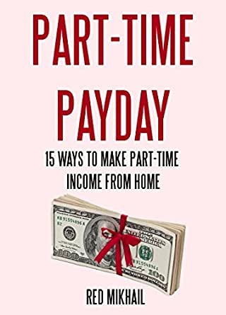 PART-TIME PAYDAY: 15 Ways To Make Part-Time Income From ...