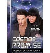 Smith, S E [ Cosmos' Promise: Cosmos' Gateway Book 4: Cosmos' Gateway Book 4 ] [ COSMOS' PROMISE: COSMOS' GATEWAY BOOK 4: COSMOS' GATEWAY BOOK 4 ] Jul - 2013 { Paperback