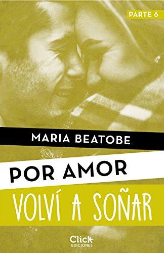 Volví a soñar (New Adult Romántica nº 1) por María Beatobe