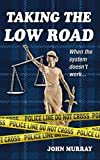 Taking The Low Road: When The System Doesn't Work