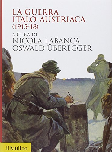 La guerra italo-austriaca (1915-18) (Biblioteca storica)
