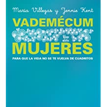 Vademecum Mujeres / Women's Manual: Para que la vida no se te vuelva de cuadritos / So That Your Life Doesn't Fall Apart