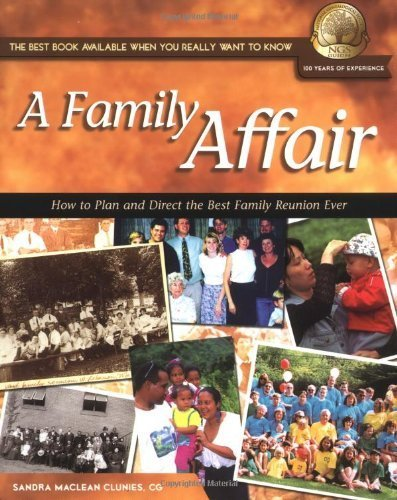 A Family Affair: How to Plan and Direct the Best Family Reunion Ever (National Genealogical Society Guides) by Sandra MacLean Clunies (2003-06-25)