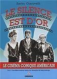 Le silence est d'or - Le cinéma comique américain. Vol. 2. Les folles années vingt et le triomphe du long métrage.