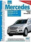 Mercedes-Benz ML Serie 163 (1997-2004) Serie 164 (ab 2005): 3.0 Liter CDI-Diesel, 2.3-, 3.2, 3.5-, 3.7- 4.3- und 5.0-Liter Benziner (Reparaturanleitungen)