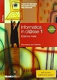 Informatica in cl@sse. Per le Scuole superiori. Con espansione online: 1