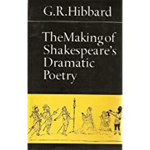 The Making of Shakespeare's Dramatic Poetry