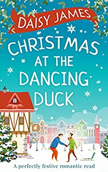 Christmas at the Dancing Duck by [James, Daisy]