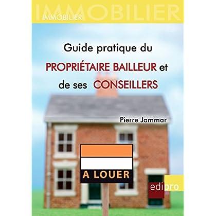Guide pratique du propriétaire bailleur et de ses conseillers: Comprendre le droit de la propriété belge
