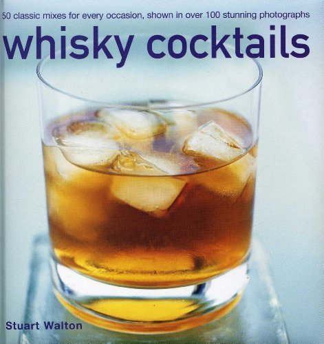 Whisky Cocktails: 50 Classic Mixes For Every Occasion, Shown In 100 Stunning Photographs by Walton, Stuart (2014) Hardcover par  (Relié)