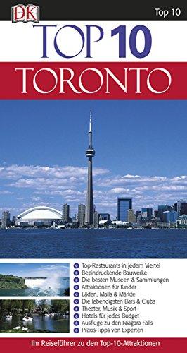 Top 10 Reiseführer Toronto: mit Extrakarte