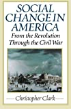 Social Change in America: From the Revolution to...