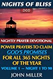 #2: Nights of Bliss 365: 2018 Nightly Prayer Devotional — Power Prayers to Claim God's Promises for All 365 Nights of the Year — Volume 1 — Night 1 to 90