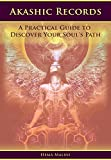 Akashic Records: A Practical Guide to Discover Your Soul's Path (English Edition)