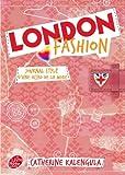London fashion - Tome 1 - Journal stylé d'une accro de la mode