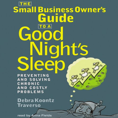 The Small Business Owner's Guide to a Good Night's Sleep  Audiolibri