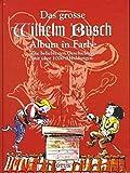 Das grosse Wilhelm Busch Album in Farbe -