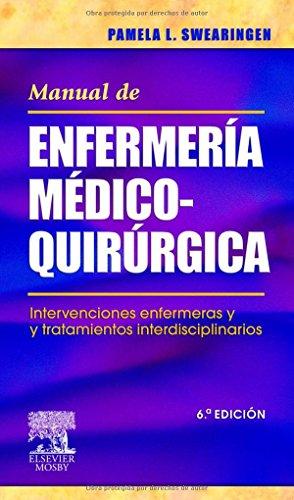 Manual de enfermería médico-quirúrgica. Intervenciones enfermeras y tratamientos interdisciplinarios por P.L. Swearingen