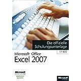 Microsoft Office Excel 2007 - Die offizielle Schulungsunterlage (77-602)
