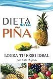 Dieta de la piña. Logra tu peso ideal: Régimen desintoxicante para bajar de peso fácil y rápidamente
