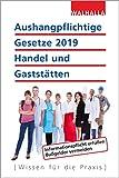 Aushangpflichtige Gesetze 2019 Handel und Gaststätten: Informationspflicht...