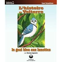 L'histoire de Volterre, le geai bleu aux lunettes (Collection Enfant Santé)
