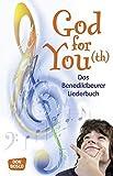 God for You(th): Das Benediktbeurer Liederbuch - 560 Neue Geistliche Lieder - Deutsche Provinz d. Salesianer (Hrsg.)