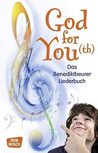 God for You(th): Das Benediktbeurer Liederbuch - 560 Neue Geistliche Lieder (Kinder, Christliche Musik)